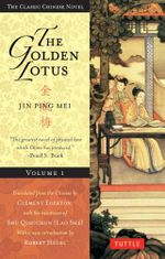 The Golden Lotus Volume 1 : Jin Ping Mei - Lanling Xiaoxiaosheng