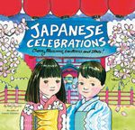 Japanese Celebrations : Cherry Blossoms, Lanterns and Stars! - Betty Reynolds
