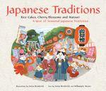 Japanese Traditions : Rice Cakes, Cherry Blossoms and Matsuri: A Year of Seasonal Japanese Festivities - Setsu Broderick