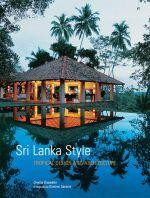 Sri Lanka Style : Tropical Design and Architecture - Channa Daswatte