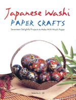 Japanese Washi Paper Crafts - Robertta A. Uhl