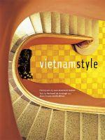 Vietnam Style - Bertrand De Hartingh