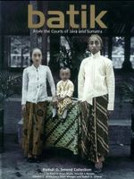 Batik : From the Courts of Java and Sumatra - Rudolf G. Smend
