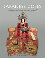 Japanese Dolls : The fascinating World of Ningyo - Alan Scott Pate