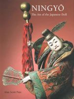 Ningyo : The Art of the Japanese Doll - Alan Scott Pate