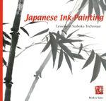 Japanese Ink Painting : Lessons in Suiboku Techniques - Ryukyu Saito