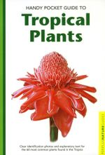 Handy Pocket Guide to Tropical Plants - Elisabeth Chan