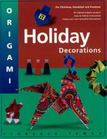 Origami Holiday Decorations : For Christmas, Hanukkah and Kwanzza - Florence Temko