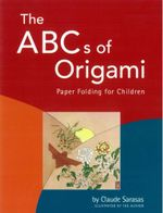 The ABC's of Origami - Claude Sarasas
