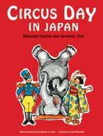 Circus Day in Japan : Bilingual English and Japanese Text - Eleanor Coerr