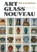 Art Glass Nouveau - Ray Grover