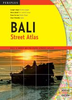 Bali Street Atlas Third Edition : Bali's Most Up-To-Date Street Atlas