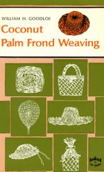 Coconut Palm Frond Weaving - William H. Goodloe