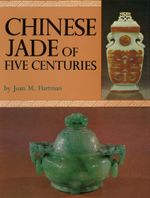 Chinese Jade of Five Centuries - Joan M. Hartman