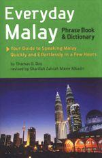 Everyday Malay : Phrase Book and Dictiionary - Thomas G. Oey