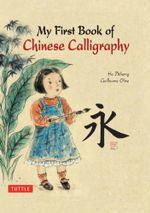My First Book of Chinese Calligraphy - Guillaume Olive