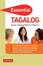 Essential Tagalog : Speak Tagalog with Confidence (Tagalog Phrasebook) - Renato Perdon