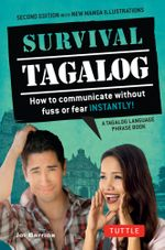 Survival Tagalog : How to Communicate Without Fuss or Fear - Instantly! - Joi Barrios