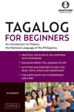 Tagalog for Beginners : An Introduction to Filipino, the National Language of the Philippines (Downloadable MP3 Audio Included) - Joi Barrios