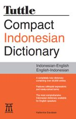 Tuttle Compact Indonesian Dictionary : Indonesian-English English-Indonesian - Katherine Davidsen