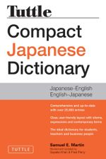 Tuttle Compact Japanese Dictionary 2nd Edition : Japanese-English English-Japanese - Martin E. Samuel