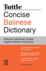 Tuttle Concise Balinese Dictionary : Balinese-Indonesian-English English-Balinese-Indonesian - I Gusti Made Sutjaja