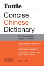 Tuttle Concise Chinese Dictionary : Completely Revised and Updated Second Edition - Li Dong