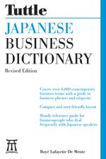 Tuttle Japanese Business Dictionary Revised Edition - Boye Lafayette De Mente
