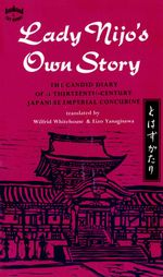 Lady Nijo's Own Story : The Candid Diary of a Thirteenth-Century Japanese Imperial Concubine - Wilfrid Whitehouse