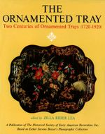 The Ornamented Tray : Two Centuries of Ornamented Trays (1720-1920) - W.D. John