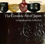 The Ceramic Art of Japan : A Handbook for Collectors - Hugo Munsterberg