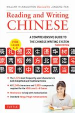 Reading and Writing Chinese : Third Edition - William McNaughton