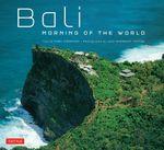 Bali : Morning of the World - Nigel Simmonds