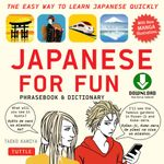 Japanese for Fun : A Practical Approach to Learning Japanese Quickly (Downloadable Audio Included) - Taeko Kamiya