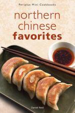 Northern Chinese Favorites : Northern Chinese Favorites - Daniel Reid
