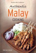 Authentic Malay Cooking : Authentic Malay Cooking - Meriam Ismail