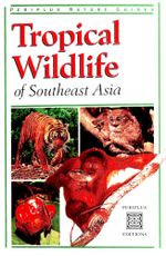Tropical Wildlife of Southeast Asia - Jane Whitten