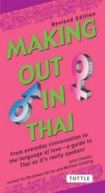 Making Out in Thai : Revised Edition (Thai Phrasebook) - John Clewley