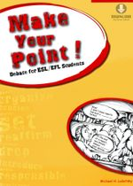 Make Your Point! : Debate for ESL/EFL Students (Downloadable Audio Included) - Michael H. Lubetsky