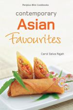 Periplus Mini Cookbooks : Contemporary Asian Favourites - Carol Selva Rajah