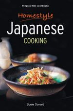 Periplus Mini Cookbooks : Homestyle Japanese Cooking - Susie Donald