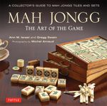 Mah Jongg : The Art of the Game: A Collector's Guide to Mah Jongg Tiles and Sets - Ann Israel