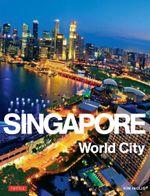 Singapore : World City - Kim Inglis