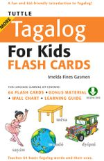 Tuttle More Tagalog for Kids Flash Cards : (Downloadable Audio and Material Included) - Imelda Fines Gasmen