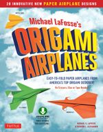 Planes for Brains : 28 Innovative Origami Airplane Designs [Downloadable Material Included] - Michael G. Lafosse