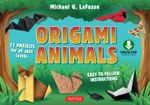 Origami Animals : [Origami Ebook with Full-Color Book] - Michael G. LaFosse