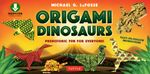 Origami Dinosaurs - Michael G. LaFosse