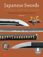 Japanese Swords : Cultural Icons of a Nation; The History, Metallurgy and Iconography of the Samurai Sword (Downloadable Material) - Colin M. Roach