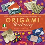 Origami Stationery : (Downloadable Material Included) - Michael G. LaFosse