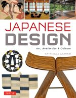 Japanese Design : Art, Aesthetics & Culture - Patricia J. Graham